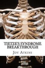 Tietze's Syndrome Breakthrough by Joy Atkins (2011, Paperback)