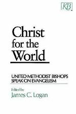 Christ for the World: United Methodist Bishops Speak On Evangelism-ExLibrary