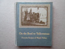 ON THE ROAD TO YELLOWSTONE Favorite Recipes of Wapiti Valley COOKBOOK