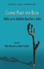Claiming Power from Below: Dalits and the Subaltern Question in India (Oxford