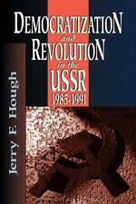Democratization and Revolution in the USSR, 1985-91 by Hough, Jerry F.