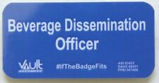 New listing 'Beverage Dissemination Officer' Magnetic Badge Pin