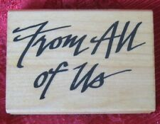 """Wood Mount Rubber Stamp #1867 """"From All of Us"""" 1996 by Comotion Rubber Stamps"""