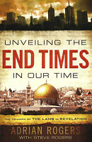 UNVEILING THE END TIMES IN OUR TIME by Adrian Rogers. Revised Ed.  **BRAND NEW**