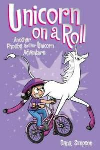 Unicorn on a Roll (Phoebe and Her Unicorn Series Book 2): Another Ph - VERY GOOD