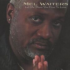 Mel Waiters - Let Me Show You How To Love SEALED CD