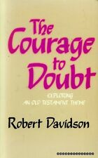 Davidson, Robert THE COURAGE TO DOUBT EXPLORING AN OLD TESTAMENT THEME Paperback