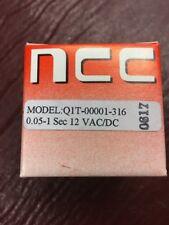 NEW NATIONAL CONTROLS Q1T-0001-316 Time Delay Relay 12VDC 12VAC 1A