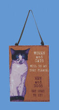 """KSA WOODEN CAT PLAQUE XMAS ORNAMENT """"WOMEN AND CATS WILL DO AS THEY PLEASE..."""""""