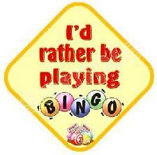 I'd rather be at bingo / shopping / gardening  car sign