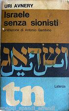 URI AVNERY ISRAELE SENZA SIONISTI UNA PROPOSTA PER LA PACE NEL MEDIO ORIENTE '70