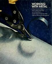 Working with metal (Home repair and improvement) by Time-Life Books
