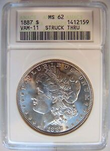1887 Morgan Silver Dollar ANACS MS 62 Struck Thru Vam 11 Strike Through Error