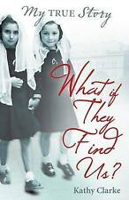 What if they find us? (My True Stories), Clarke, Kathy Paperback Book
