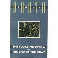 The Floating Opera and the End of the Road Paperback John Barth