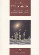 Stallo matto: la dialettica degli scacchi come metafora. Gualtieri (Scacchi)