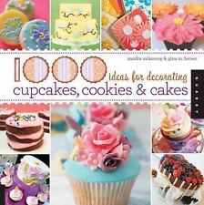 1000: 1000 Ideas for Decorating Cupcakes, Cookies and Cakes by Sandra...