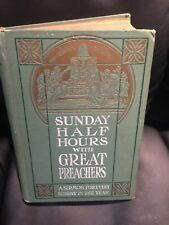 Antique 1907 Sunday Half Hours with Great Preachers