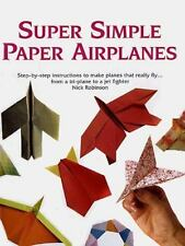 Super Simple Paper Airplanes: Step-By-Step Instructions to Make Paper Planes Tha