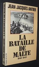 BATAILLE DE MALTE 1940-1943 J.-J. ANTIER WILLIAM DOBBIE STUKAS LUFTWAFFE GUERRE