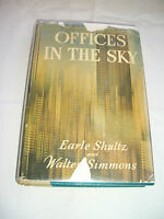 Offices in the Sky, by Earle Shultz & Walter Simmons, stated 1st, 1959