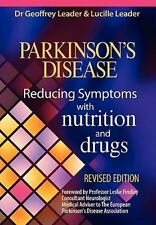 Parkinsons Disease Reducing Symptoms with Nutrition and Drugs. Revised Edition (