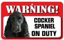 Cocker Spaniel on Duty Warning Sign