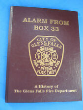 ALARM FROM BOX 33 GLENS FALLS NY FIRE DEPT HISTORY BOOK 152 PAGES