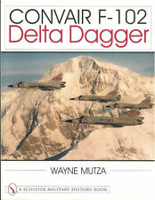SCHIFFER CONVAIR F-102 DELTA DAGGER USAF ADC FIS ANG PACAF USAFE ALASKA GREECE