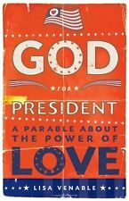 God for President: A Parable About the Power of Lo