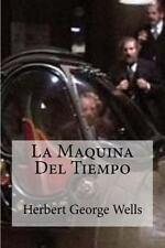 La Maquina Del Tiempo by H. G. Wells (2016, Paperback)