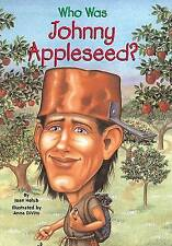 NEW Who Was Johnny Appleseed? by Joan Holub