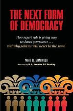 The Next Form of Democracy: How Expert Rule Is Giving Way to Shared Governance -