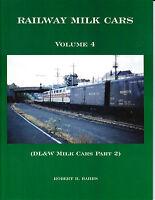 Railway Milk Cars, Volume 4 Railroad Book