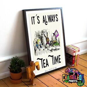 Alice In Wonderland Poster Prints A4 A3 It's Always Tea Time Various Designs