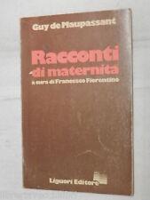RACCONTI DI MATERNITA Guy de Maupassant Francesco Fiorentino Liguori 1978 libro