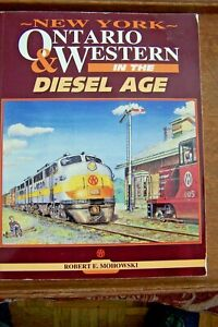 """NEW YORK ONTARIO & WESTERN IN THE DIESEL AGE""-ROBT MOHOWSKI-SOFTCOVER-1994"