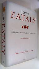 I love Eataly Il cibo italiano narrato e cucinato Farinetti Bastianich Batali