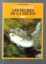 LIVRE ANCIEN CONNAITRE LES PECHES DE LA TRUITE GUY MARIE RENIE 1995 MOUCHE