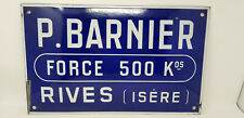 ANCIENNE PLAQUE EMAILLEE BOMBEE P.BARNIER FORCE 500 KG