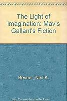 Light of Imagination : Mavis Gallant's Fiction Hardcover Neil Kalman Besner