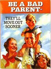 Be A Bad Parent..... funny fridge magnet (hb) POSTAGE