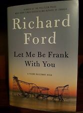Let Me Be Frank with You by Richard Ford (2014, Hardcover)