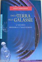 KITTY FERGUSON DALLA TERRA ALLE GALASSIE L'UOMO MISURA L'UNIVERSO LONGANESI 2001