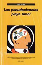 Las pseudociencias ¡vaya timo!Mario Bunge.Colección dirigida por Javier Armentia