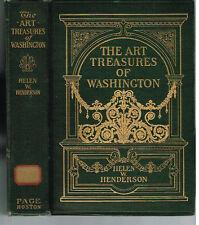The Art Treasures of Washington ~ Helen Henderson  1912 1st Ed Rare Book $