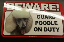Laminated Card Stock Sign- Beware! Guard Poodle (White) On Duty