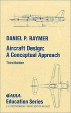 Education Ser.: Aircraft Design : A Conceptual Approach by Daniel P. Raymer...