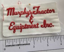 Vtg Borderless/Unfinished Advertising Patch MURPHY'S TRACTOR EQUIPMENT INC. 62E4