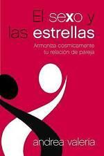El Sexo y las estrellas: Armoniza cósmicamente tu relación de pareja (Spanish Ed